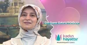 """Sare Davutoğlu'ndan """"Kadın Hayattır"""" mesajı"""