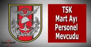 TSK Mart ayı personel mevcudu