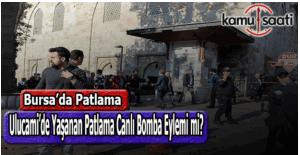 Bursa Ulucami'de gerçekleşen patlama canlı bomba eylemi mi?