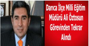 Darıca İlçe Milli Eğitim Müdürü Ali Öztosun tekrar görevden alındı