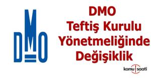 DMO Teftiş Kurulu Yönetmeliğinde değişiklik yapıldı