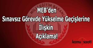 MEB'den Sınavsız Görevde Yükselme Geçişlerine ilişkin açıklama