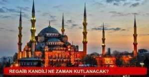 Regaip Kandili ne zaman, Müslümanların bayramı kandil ne zaman?