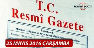25 Mayıs 2016 Resmi Gazete yayımlandı