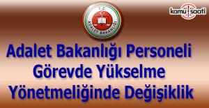 Adalet Bakanlığı personeli görevde yükselme yönetmeliğinde değişiklik