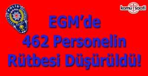 EGM'de 462 personelin rütbesi düşürüldü!