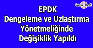 EPDK, Dengeleme ve Uzlaştırma yönetmeliğinde değişiklik