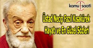 Necip Fazıl Kısakürek'in 33. ölüm yıl dönümü, İşte en güzel Necip Fazıl sözleri