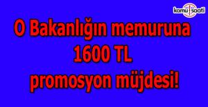 O Bakanlığın memuruna 1600 TL promosyon müjdesi!