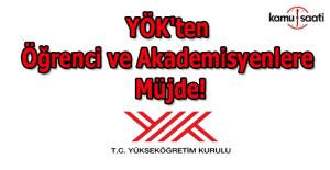 YÖK'ten Öğrenci ve Akademisyenlere Müjde!