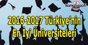 2016-2017 Türkiye'nin en iyi üniversiteleri belirlendi