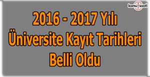 2016-2017 üniversite kayıt tarihleri belirlendi!