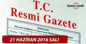 21 Haziran 2016 Resmi Gazete