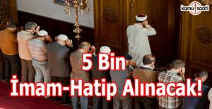 5 bin imam-hatip alınacak!