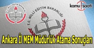 Ankara İl MEM müdürlük atama sonuçları açıklandı