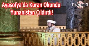 Ayasofya'da Kuran okundu, Yunanistan çıldırdı!