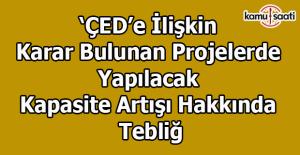 'ÇED'e İlişkin Karar Bulunan Projelerde Yapılacak Kapasite Artışı Hakkında Tebliğ
