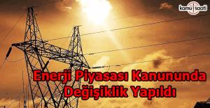 Elektrik Piyasası Kanununda değişiklik yapıldı