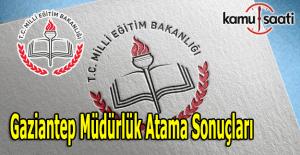Gaziantep İl MEM müdürlük atama sonuçları açıklandı