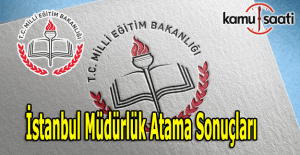 İstanbul İl MEM müdürlük atama sonuçları açıklandı