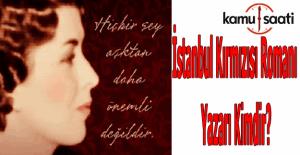 İstanbul Kırmızısı romanı yazarı kimdir? İstanbul Kırmızısı sinema filmi ne zaman vizyona girecek