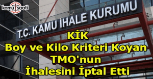 KİK, boy ve kilo kriteri koyan TMO'nun ihalesini iptal etti