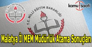 Malatya İL MEM müdürlük atama sonuçları