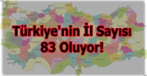 Türkiye'nin il sayısı 83'e çıkıyor! Midyat ve Erciş il oluyor!