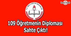 109 öğretmenin diploması sahte çıktı!