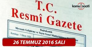 26 Temmuz 2016 Resmi Gazete
