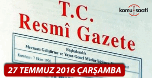 27 Temmuz 2016 Resmi Gazete
