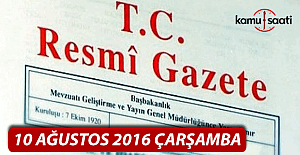 10 Ağustos 2016 Resmi Gazete