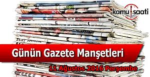 11 Ağustos 2016 Perşembe Gazete Manşetleri