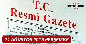 11 Ağustos 2016 Resmi Gazete