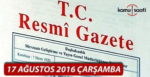 17 Ağustos 2016 Resmi Gazete