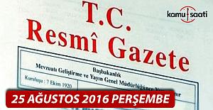 25 Ağustos 2016 Resmi Gazete