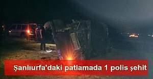 Şanlıurfa Viranşehir'deki patlamada 1 şehit 3 yaralı