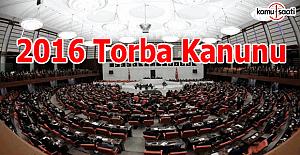 Torba Kanun Tasarısında hangi maddeler yer alıyor? 2016 Torba Kanunu