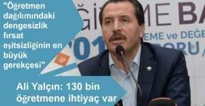 Ali Yalçın: 130 bin öğretmene ihtiyaç var