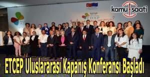 ETCEP Uluslararası Kapanış Konferansı başladı