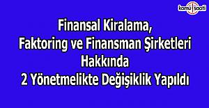 Finansal Kiralama, Faktoring ve Finansman Şirketleri Hakkında 2 Yönetmelikte Değişiklik Yapıldı