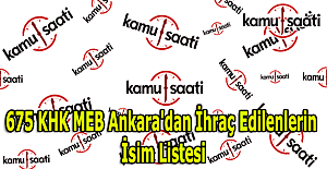 675 KHK MEB Ankara'dan ihraç edilenlerin isim listesi