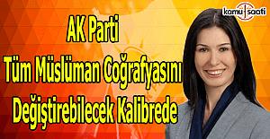 AK Parti Tüm Müslüman coğrafyasını değiştirebilecek kalibrede