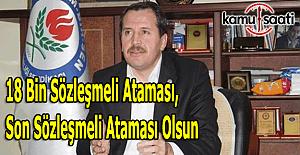 """Ali Yalçın: """"18 bin sözleşmeli ataması, son sözleşmeli ataması olsun"""""""