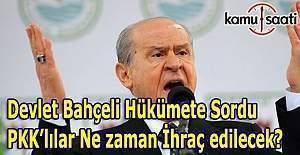 """Devlet Bahçeli: """"PKK'lı diye açığa alınanların ihracı için daha ne beklenmektedir?"""""""