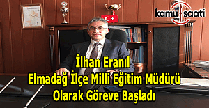 İlhan Eranıl, Elmadağ İlçe Milli Eğitim Müdürü olarak göreve başladı