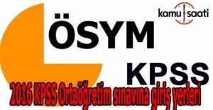 2016 KPSS Ortaöğretim sınavına giriş yerleri belirlendi