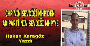 CHP'NİN SEVDİĞİ MHP'DEN AK PARTİ'NİN SEVDİĞİ MHP'YE