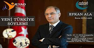 Eski İçişleri Bakanı Efkan Ala Yeni Türkiye Söylemi konferansında konuşacak