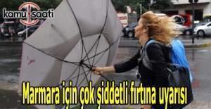 Marmara için çok şiddetli fırtına uyarısı